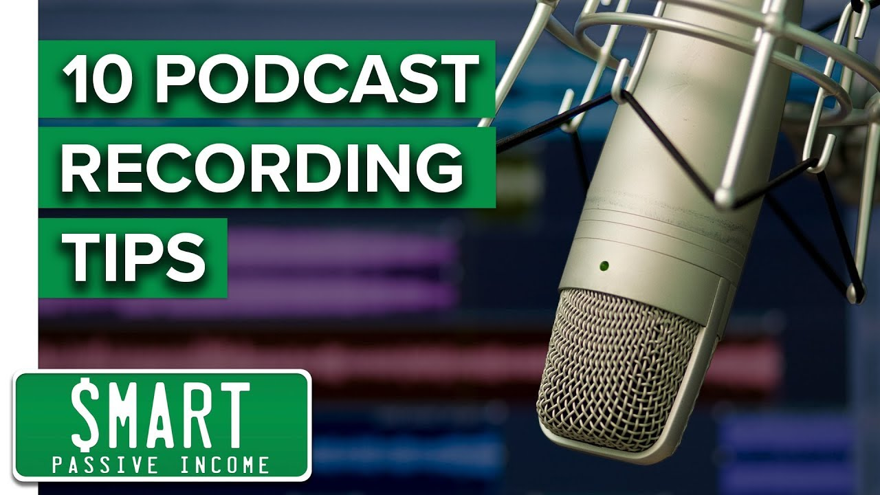 Top 10 Podcast Recording Tips to Sound Like a Podcasting Pro—UPDATED!