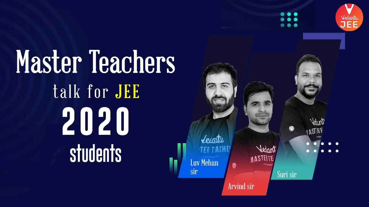 Master Teachers Talk 🎙️ for JEE 2020 Students | JEE Preparation | JEE Main & Advanced | Vedantu JEE
