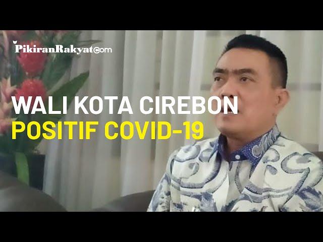 Wali Kota Cirebon Positif Covid-19, Nashrudin Azis: Beberapa Hari Ini Saya Jalani Aktivitas Normal