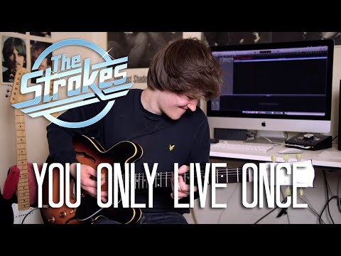 You Only Live Once - The Strokes Cover
