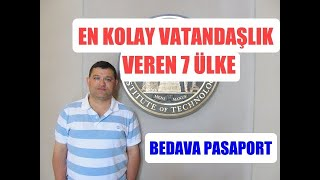 En Kolay Vatandaşlık Veren 7 Ülke - Easy Citizenship - Free Passport