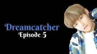 [FF] Dreamcatcher - EP 5 (1/2) [BTS V IMAGINE]