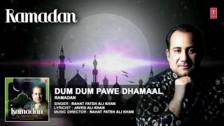 DUM DUM PAWE DHAMAAL  : RAHAT FATEH ALI KHAN Full (Audio ) Song || T-Series Islamic Music