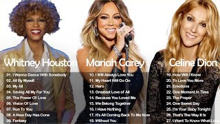 Whitney Houston , Celine Dion , Mariah Carey Best Songs Best Of The World Divas