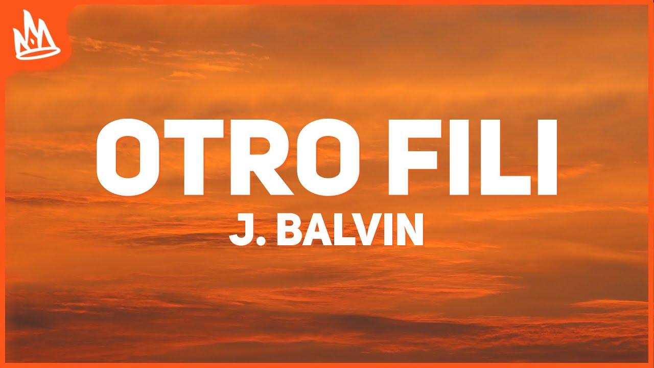 J. Balvin, Jay Wheeler - Otro Fili (Letra)