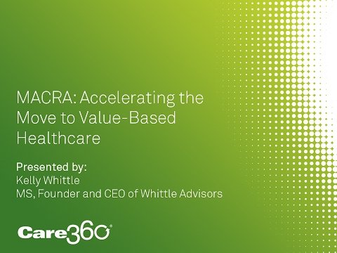 MACRA – Accelerating the move to value-based healthcare