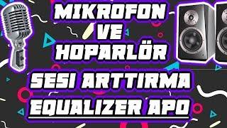Mikrofon Ve Hoparlör Sesi Nasıl Arttırılır ? • Equalizer APO