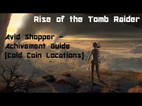 "Rise of the Tomb Raider - ""Avid Shopper""  Achievement Guide (Gold Coin Locations)"