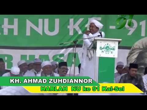 Ceramah KH. Ahmad Zuhdiannor HARLAH NU ke 91 Kal-Sel