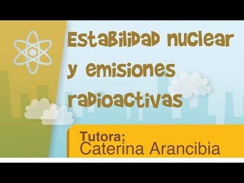Estabilidad nuclear y emisiones radiactivas