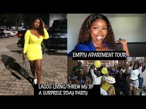 EMPTY APARTMENT TOUR/I THREW MY BF A SURPRISE BIRTHDAY PARTY/LAGOS LIVING/Vlog
