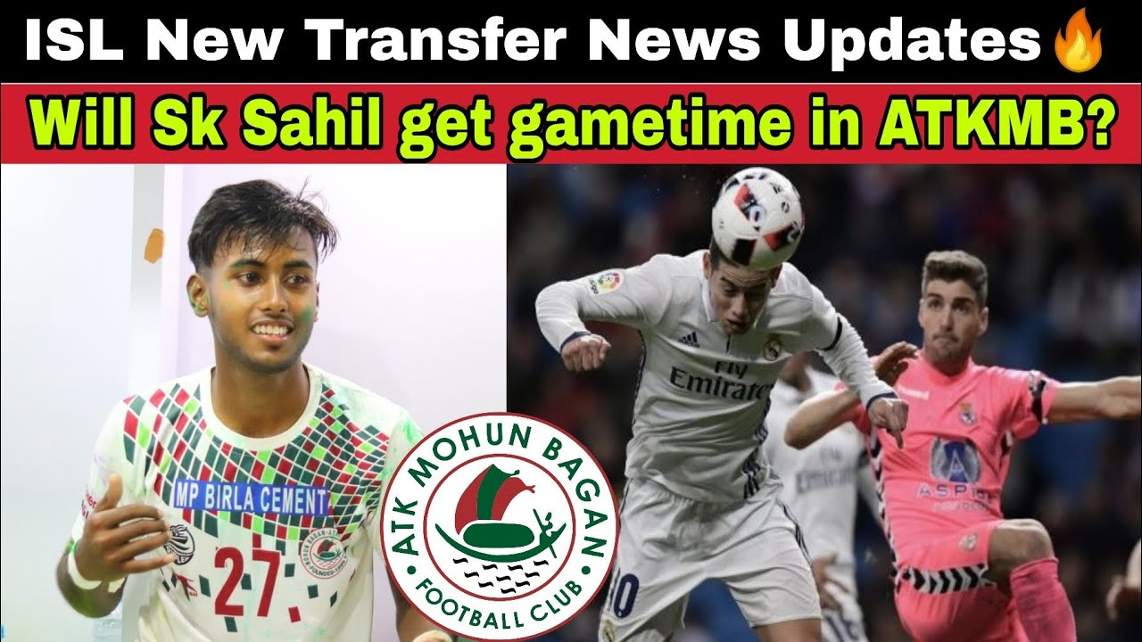 ATKMB New Signing🔥SK Sahil Confirm for 3 Years! FC Goa Sign New Defender! Transfer News