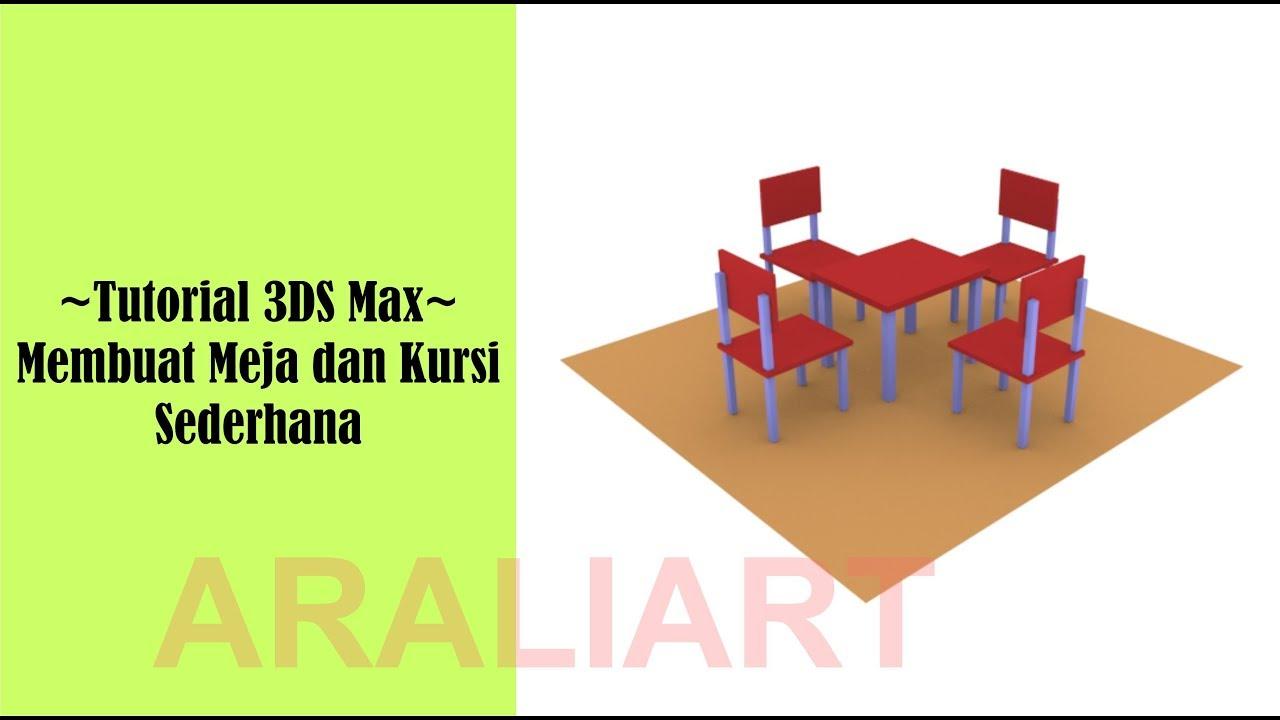 Tutorial 3d Membuat Meja Kursi Sederhana Di 3ds Max Youtube