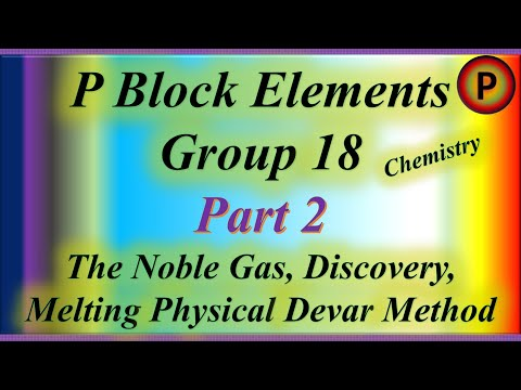 12C1110 P Block Elements, Group 18: The Noble Gas, Discovery, Melting Physical and Devar Method ✅