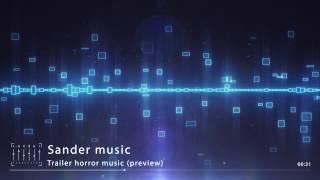 Sander music - Trailer horror music (preview)