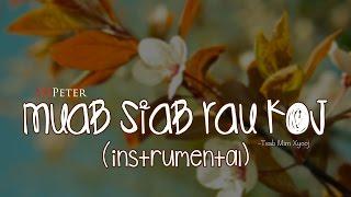Tsab Mim Xyooj - Muab Siab Rau Koj (DJPeter Instrumental)