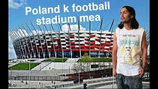PGE Narodowy poland k football stadium ka visit