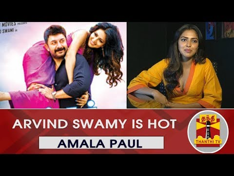 "#EXCLUSIVE : ""Arvind Swamy is Hot"" Says Amala Paul 