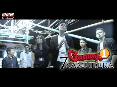 Gamma 1  - 7 Samudera (Official MusicVideo - HD)