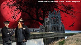 Most Haunted Places in The United Kingdom