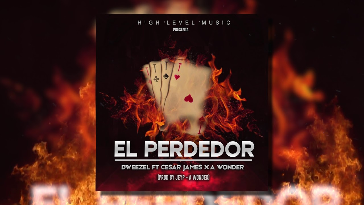 El Perdedor - Dweezel FT Cesar James x A Wonder
