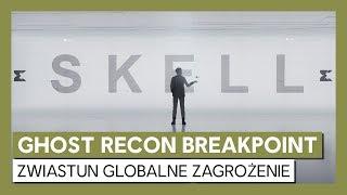 Ghost Recon Breakpoint: zwiastun globalne zagrożenie