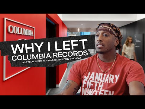 Why I Left Columbia Records and What Every Aspiring Artist N