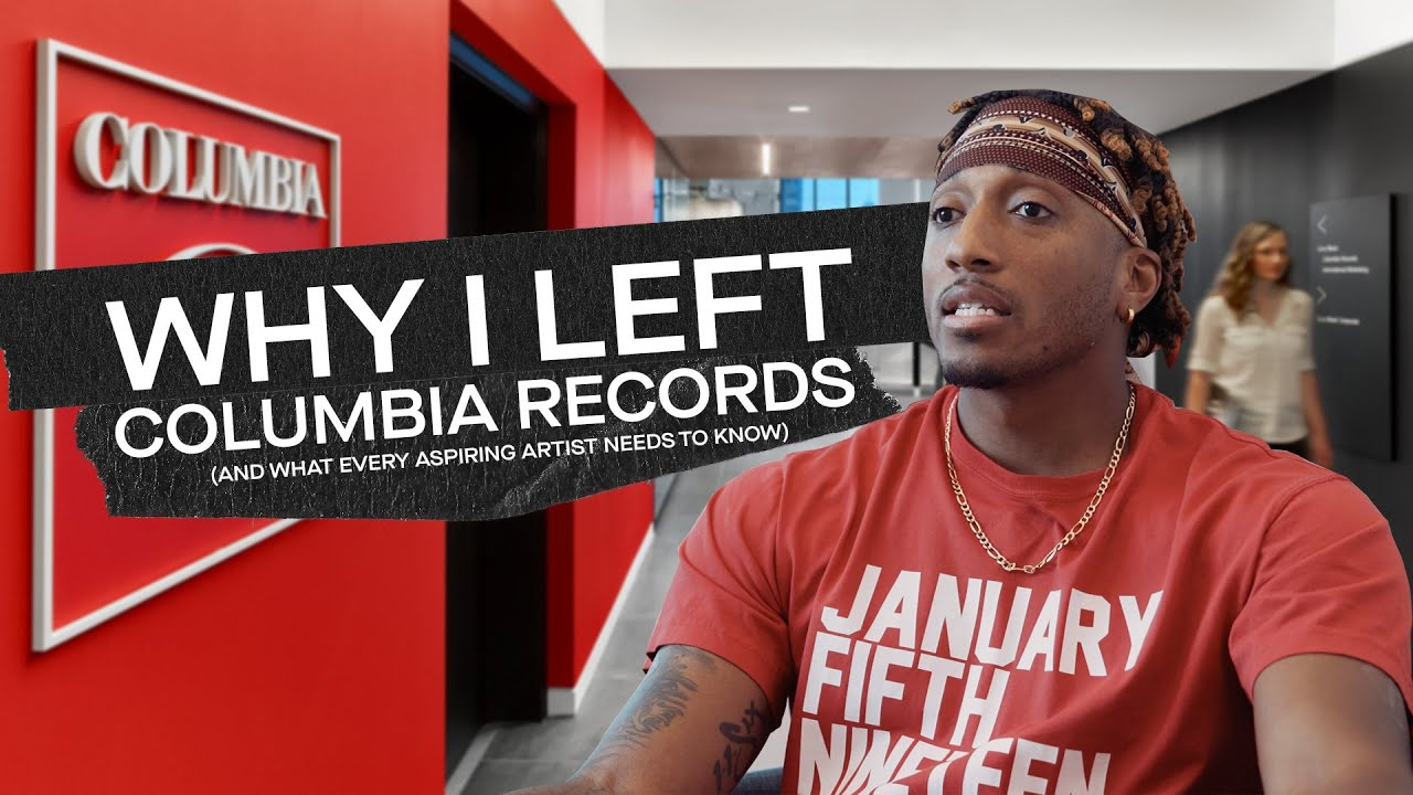 Why I Left Columbia Records and What Every Aspiring Artist Needs to Hear