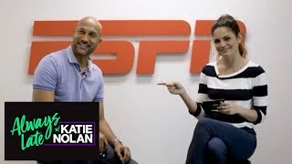 Key Words with Keegan-Michael Key | Always Late with Katie Nolan | ESPN