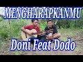 MENGHARAPKANMU    DONI FEAT DODO - Doni channel