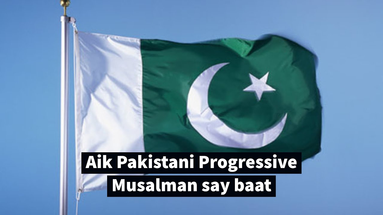 Progressive Pakistani Muslim Say Baat