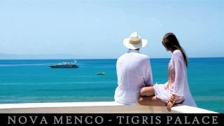 Nova Menco - Tigris Palace ▄ █ ▄ █ ▄
