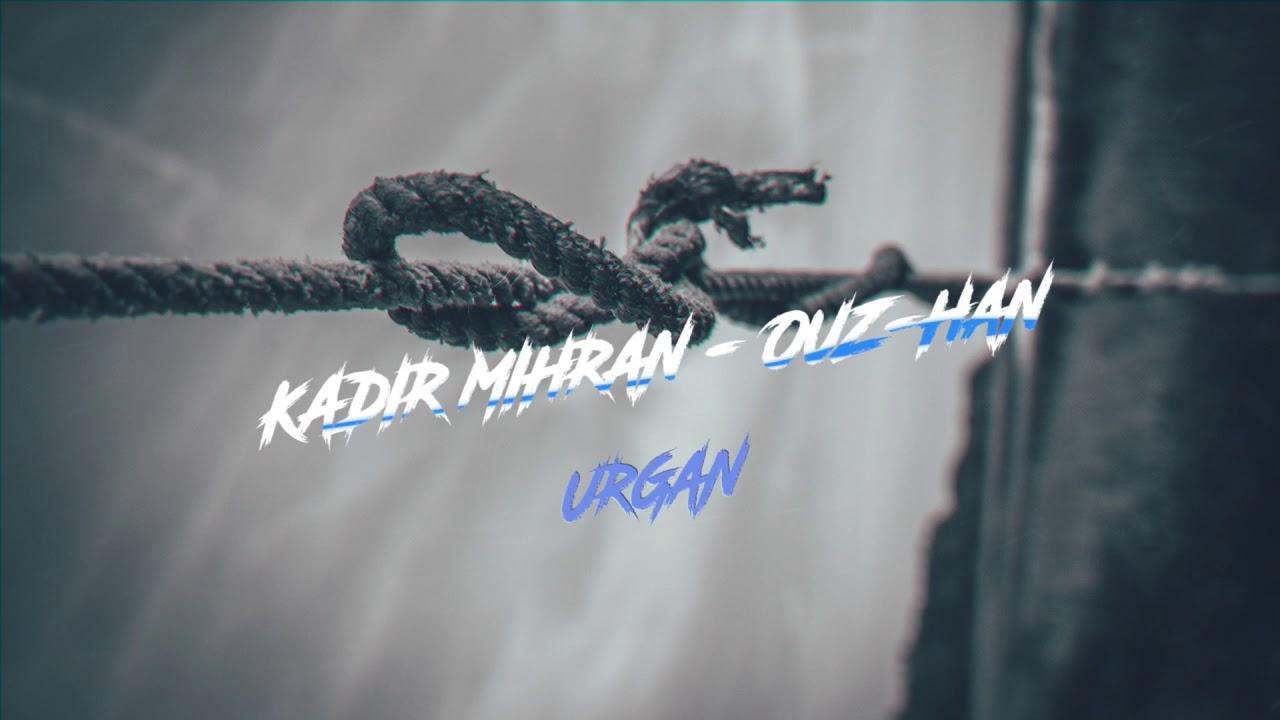 Kadir Mihran & Ouz-Han - URGAN