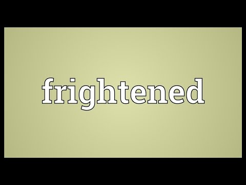 Frightened Meaning