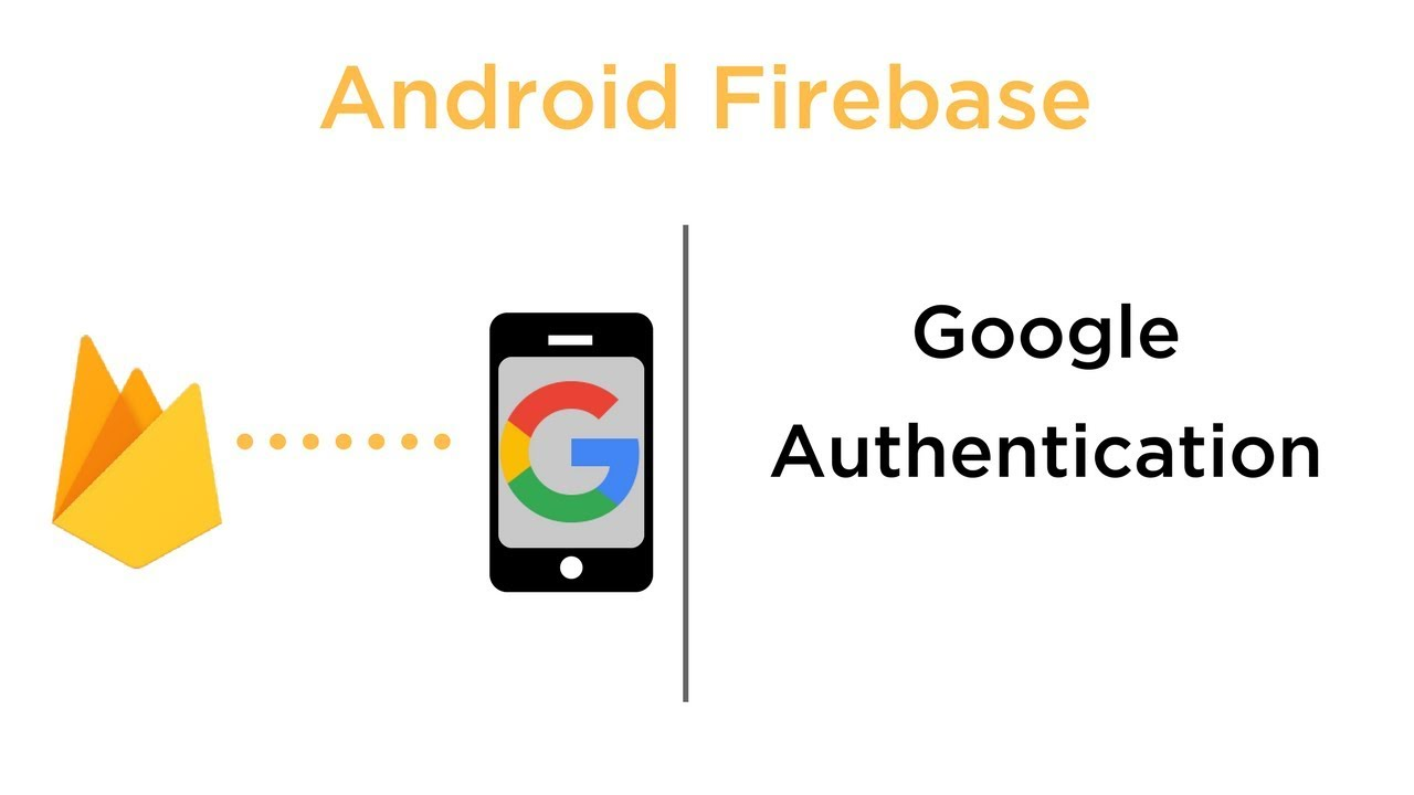 Google Authentication - Android Firebase