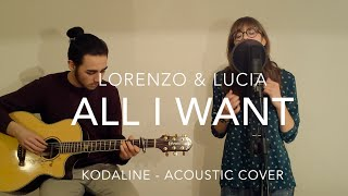 All I Want - Kodaline // Lorenzo & Lucia (Acoustic Cover)