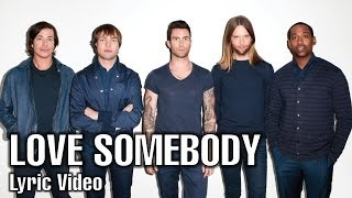 HD | Love Somebody (LIVE) (Lyric Video) - Maroon 5 - Overexposed