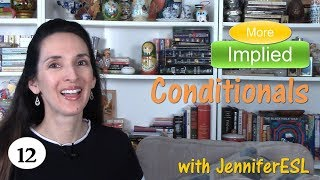 Implied Conditionals and Conversational Expressions with IF 👩‍🏫 English Grammar with Jennifer