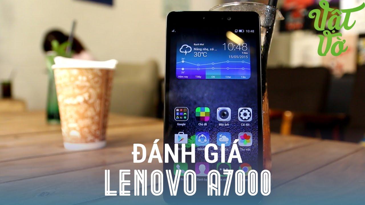 Vật Vờ – Đánh giá chi tiết Lenovo A7000: smartphone giá rẻ đáng để sở hữu