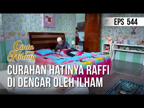 CINTA YANG HILANG - Curahan Hatinya Raffi Di Dengar Oleh Ilham [07 Juni 2019]