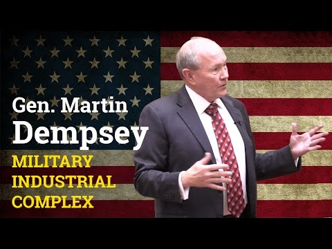 Military Industrial Complex  and government spending | General Martin Dempsey (2017)