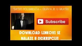 DADO POLUMENTA - GUZVA JE U GRADU - 2014 DOWNLOAD MP3