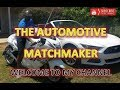 🎥The Automotive Matchmaker -Welcome to My Channel 🎥