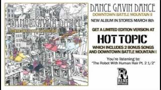 Dance Gavin Dance - The Robot With Human Hair Part 2 1/2
