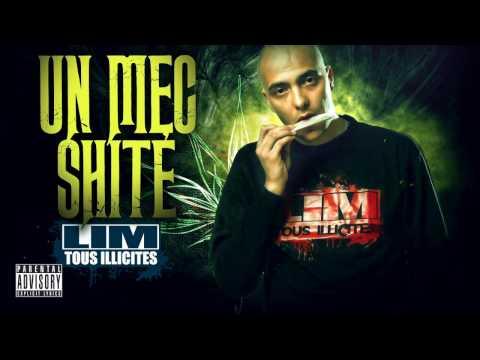 LIM - UN MEC SHITÉ (HD 2017)