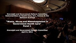 """""""Waste, Abuse and Mismanagement in Government Health Care"""" Panel I"""