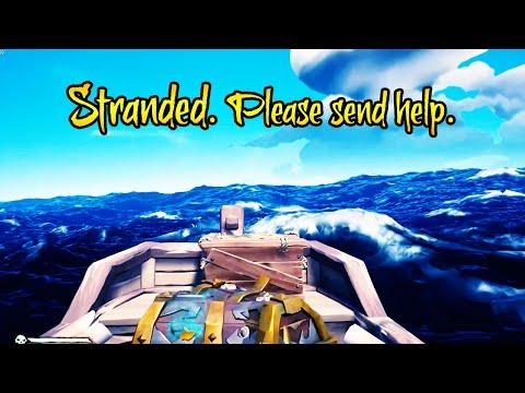 Stranded. Please send help. | Sea of Thieves