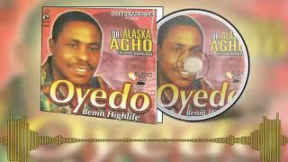 Benin Musicdr Alaska Agho Oyedo Full Album Evergreen Edo Music.mp3