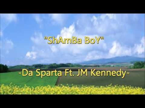 Shamba Boy By Da Sparta Ft. JM Kennedy (NEW AUDIO 2016)