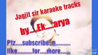 Karaoke yaad kiya dil ne Khan ho tum jagjit sir